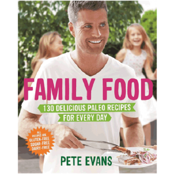 Family Food By Pete Evans